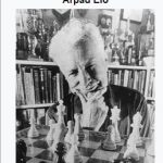 Arpad Elo invented the rating system that is used by chess players around the world.